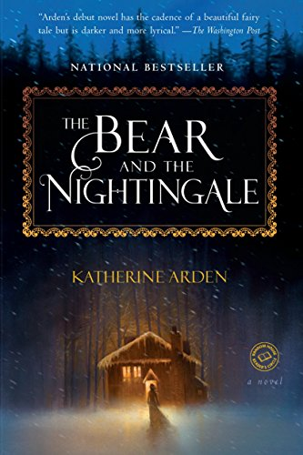 The Bear and the Nightingale (The Winternight Trilogy, #1) by Katherine Arden